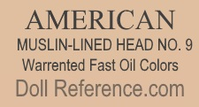 American Muslin-Lined Head No. 9 warrented fast oil colors, unknown