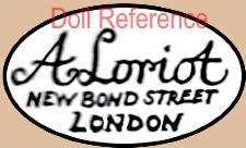 A. Loriot, New Bond Street, London doll label