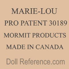 Mormit Products doll mark MARIE-LOU PRO PATENT 30189 MORMIT PRODUCTS MADE IN CANADA