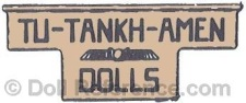 Tut Manufacturing Co doll mark Tu-Tankh-Amen Dolls