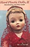 Hard Plastic Dolls Volume II, Identification & Price Guide by Pam & Polly Judd, book