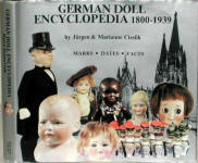 German Doll Encyclopedia 1800-1939 Cieslik